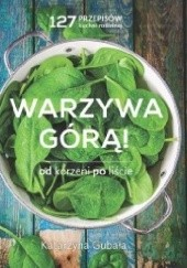 Okładka książki Warzywa górą! Katarzyna Gubała