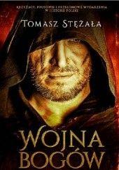 Okładka książki Wojna bogów Tomasz Stężała