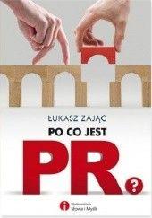 Okładka książki Po co jest PR? Łukasz Zając