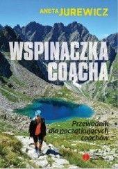 Okładka książki Wspinaczka coacha. Przewodnik dla początkujących coachów Aneta Jurewicz