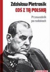 Okładka książki Coś z tą Polską Zdzisław Pietrasik