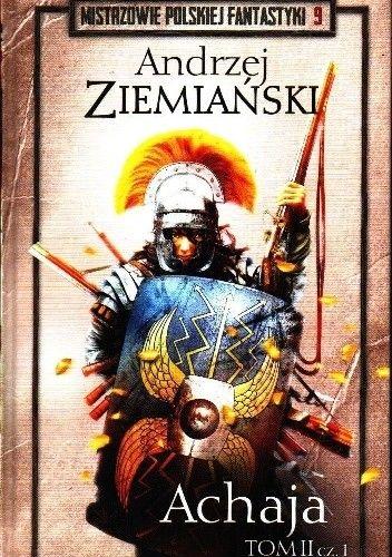 Okładka książki Achaja t.2 cz.1 Andrzej Ziemiański