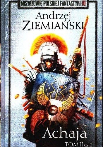 Okładka książki Achaja t.2 cz.2 Andrzej Ziemiański