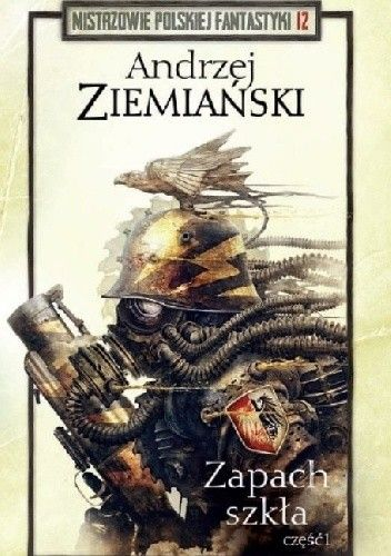 Okładka książki Zapach szkła - część 1 Andrzej Ziemiański