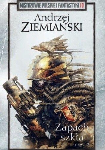 Okładka książki Zapach szkła - część 2 Andrzej Ziemiański