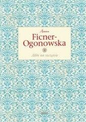 Okładka książki Alibi na szczęście Anna Ficner-Ogonowska