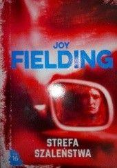 Okładka książki Strefa szaleństwa Joy Fielding