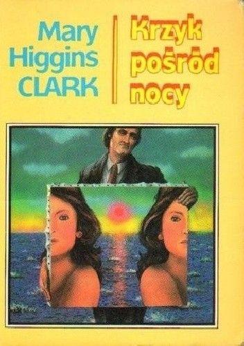 Okładka książki Krzyk pośród nocy Mary Higgins Clark