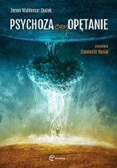 Okładka książki Psychoza czy opętanie Zenon Waldemar Dudek,Sławomir Rusin