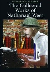Okładka książki The Collected Works of Nathanael West Nathanael West