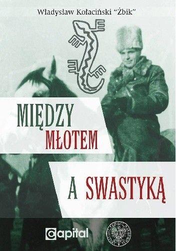 Okładka książki Między młotem a swastyką Władysław Kołaciński
