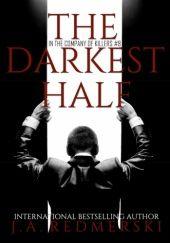 Okładka książki The Darkest Half J.A. Redmerski