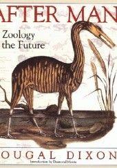 Okładka książki After Man: A Zoology of the future Dougal Dixon
