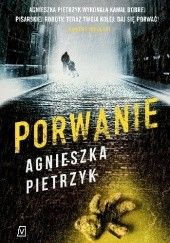 Okładka książki Porwanie Agnieszka Pietrzyk