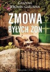 Okładka książki Zmowa byłych żon Grażyna Jeromin-Gałuszka
