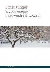 Okładka książki Wybór esejów o słowach i drzewach Ernst Jünger