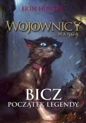 Okładka książki Bicz. Początek legendy. Wojownicy. Manga 1 Erin Hunter,Dan Jolley,Bettina M. Kurkoski