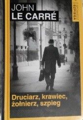 Okładka książki Druciarz, krawiec, żołnierz, szpieg John le Carré