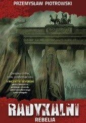 Okładka książki Radykalni. Rebelia Przemysław Piotrowski
