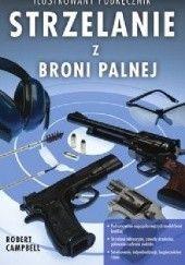 Okładka książki Strzelanie z broni palnej Robert Campbell