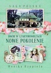 Okładka książki Dwór w Czartorowiczach. Nowe pokolenie Monika Rzepiela