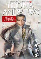 Okładka książki Magia krwawi Ilona Andrews