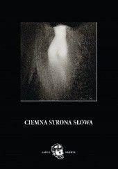 Okładka książki Ciemna Strona Słowa praca zbiorowa