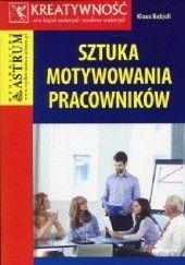 Okładka książki Sztuka motywowania pracowników Kobjoll Klaus