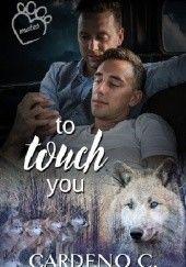 Okładka książki To Touch You Cardeno C.