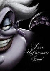 Okładka książki Poor Unfortunate Soul: A Tale of the Sea Witch