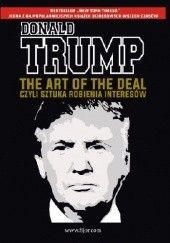 Okładka książki The Art of the Deal, czyli sztuka robienia interesów Tony Schwartz,Donald J. Trump