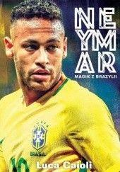 Okładka książki Neymar. Magik z Brazylii Luca Caioli