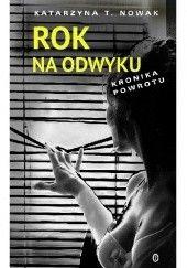 Okładka książki Rok na odwyku. Kronika powrotu Katarzyna T. Nowak