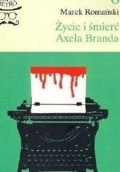 Okładka książki Życie i śmierć Axela Branda Roman Dąbrowski