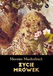 Okładka książki Życie mrówek Maurice Maeterlinck