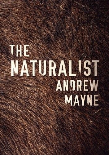 Okładka książki The Naturalist Andrew Mayne