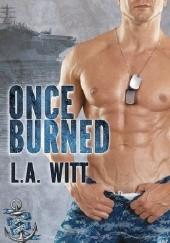 Okładka książki Once Burned L.A. Witt