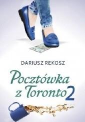 Okładka książki Pocztówka z Toronto. Tom 2 Dariusz Rekosz