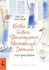 Okładka książki Krótka historia Stowarzyszenia Nieurodziwych Dziewuch i inne opowiadania Helen Oyeyemi