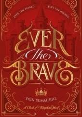 Okładka książki Ever the Brave Erin Summerill