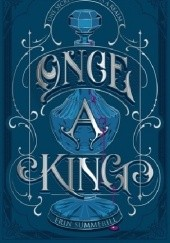 Okładka książki Once a King Erin Summerill