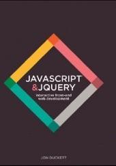 Okładka książki JavaScript and jQuery: Interactive Front-End Web Development Hardcover Jon Duckett