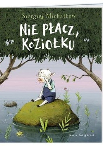Okładka książki Nie płacz, koziołku Siergiej Michałkow