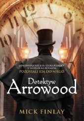 Okładka książki Detektyw Arrowood Mick Finlay
