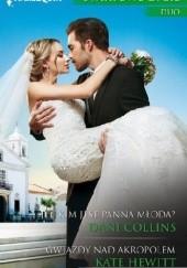 Okładka książki Kim jest panna młoda?, Gwiazdy nad Akropolem Kate Hewitt,Dani Collins