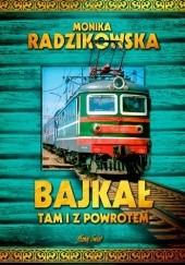Okładka książki Bajkał tam i z powrotem Monika Radzikowska