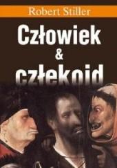 Okładka książki Człowiek i  człekoid Robert Stiller