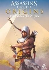 Okładka książki Assassins Creed Origins: Pustynna Przysięga Oliver Bowden