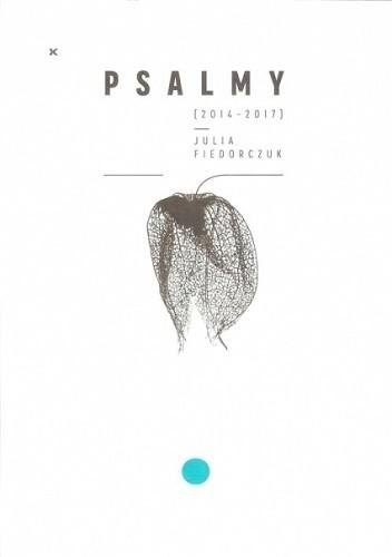 Okładka książki Psalmy Julia Fiedorczuk