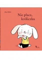 Okładka książki Nie płacz, króliczku